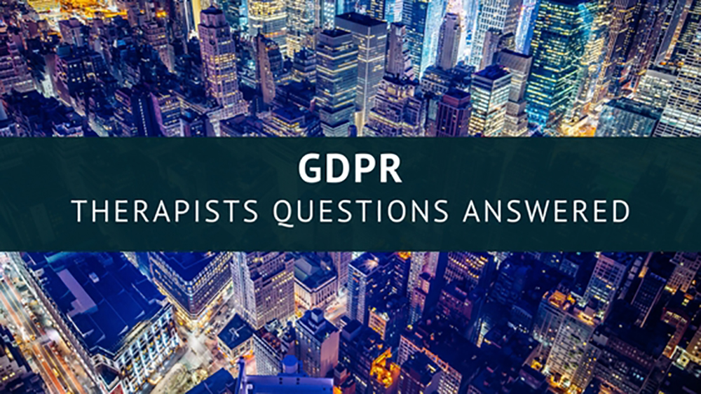 GDPR Therapists Questions Answered